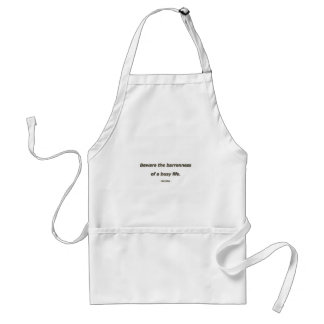 Life Quote by Socrates - Beware the barrenness of Standard Apron
