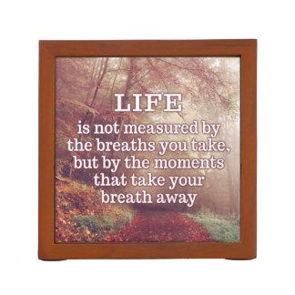Life Quote desk organizer
