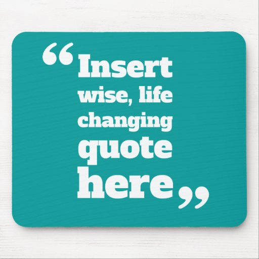 Life Quote Mousepad