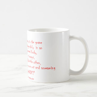 Life should not be a journey coffee mug