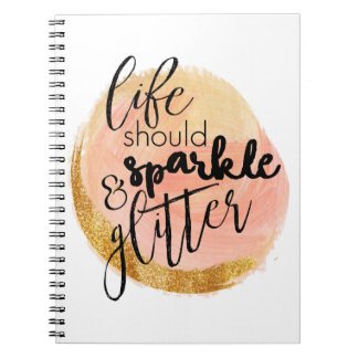 Life Should Sparkle and Glitter Notebook