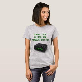 Life Snooze (f) T-Shirt