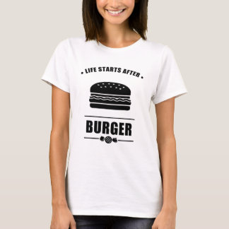 Life Starts After BURGER_NO BG T-Shirt
