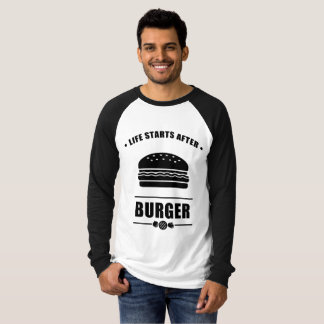 Life Starts After BURGER T-Shirt