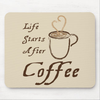 Life Starts After Cofee Mousepad