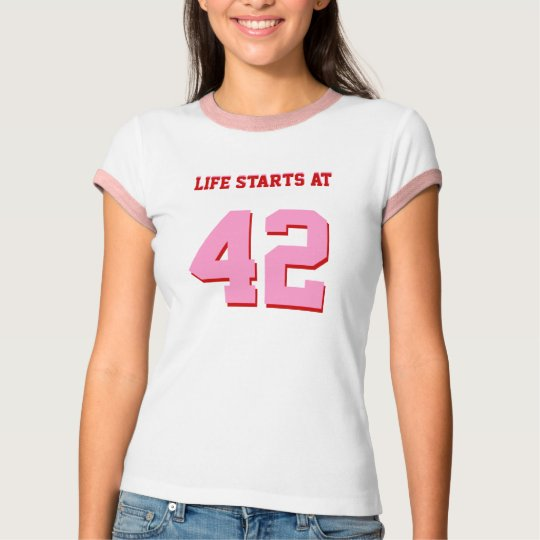 Life Starts At 42 Joke 42nd Funny Birthday T-Shirt