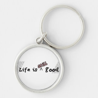 Life Still Good - Keychain