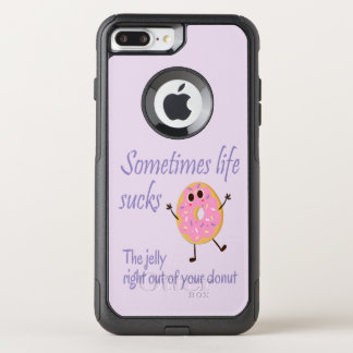 Life Sucks the Jelly out of Your Donut Fun Quote. OtterBox Commuter iPhone 8 Plus/7 Plus Case