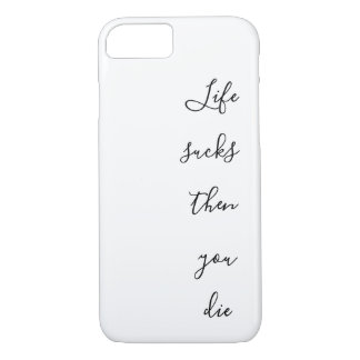 Life sucks then you die. Funny. Pessimistic humor. iPhone 8/7 Case