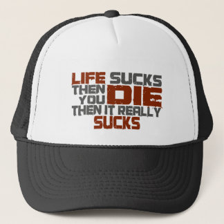 Life Sucks Trucker Hat
