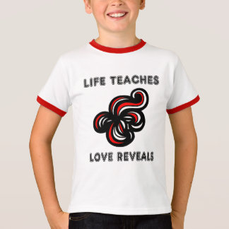 """""""Life Teaches, Love Reveals"""" Kids' Ringer TShirt"""