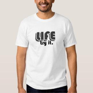 Life.  Try it. Tshirt