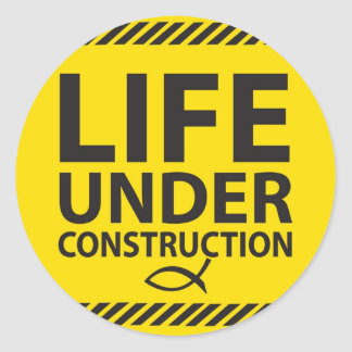 Life Under Construction-st Classic Round Sticker