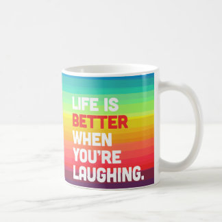 Life When You're Laughing Quote Coffee Mug