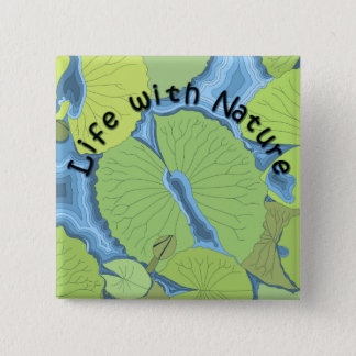 LIfe with nature 2 Inch Square Button