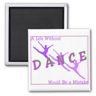 Life Without Dance Magnet