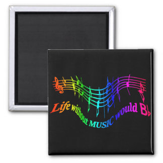 """Life without Music would """"B Flat"""" Humor Quote Magnet"""