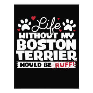 Life without my Boston Terrier would be Ruff Letterhead