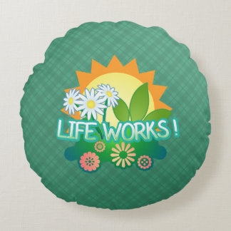 Life Works! Round Pillow