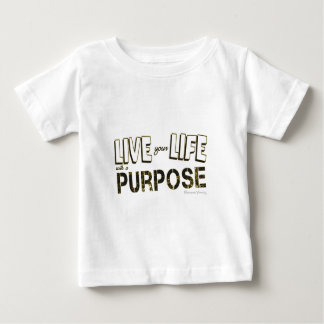 Life your life with a purpose baby T-Shirt