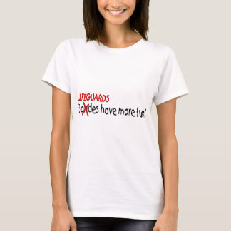 Lifeguards Have More Fun T-Shirt