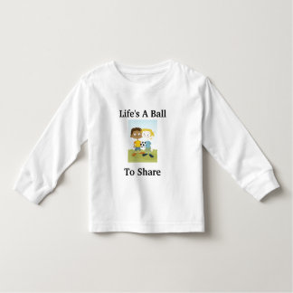 Life's a ball to share toddler t-shirt