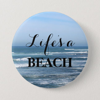 Life's a BEACH 3 Inch Round Button
