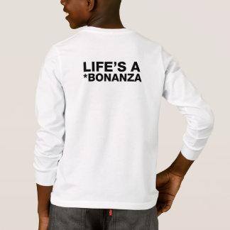 LIFE'S A BONANZA - BLACK TEXT BACK T-Shirt