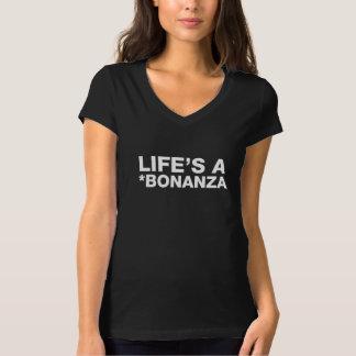 LIFE'S A BONANZA - WHITE TEXT FRONT T-Shirt