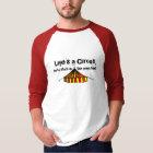 Life's a Circus T-Shirt