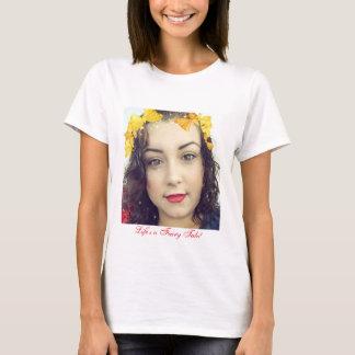 Life's a Fairy Tale! T-Shirt