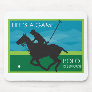 Life's a Game Polo is SERIOUS Mouse Pad