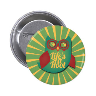 Life's a Hoot owl 2 Inch Round Button