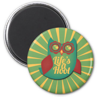 Life's a Hoot owl Magnet