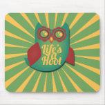 Life's a Hoot owl Mousepads