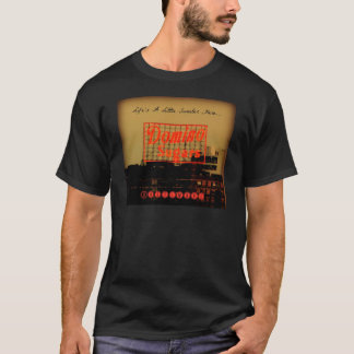 Life's A Little Sweeter Here...Apparel T-Shirt