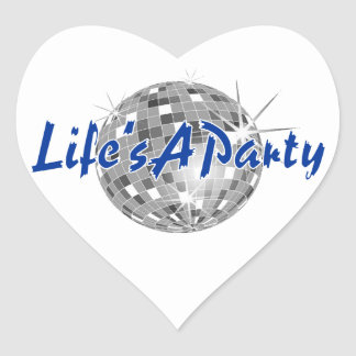 Life's A Party Heart Sticker