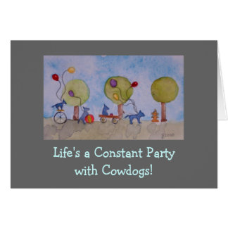 life's a party, Life's a Constant Partywith Cow... Card