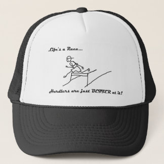 Life's a Race...Hurdlers are just better at it Trucker Hat