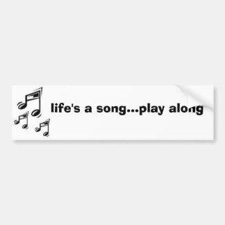 life's a song bumper sticker
