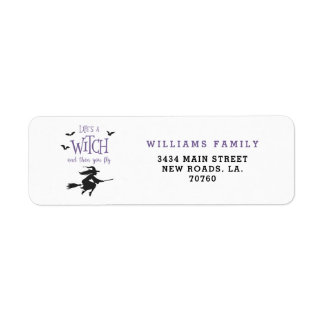 Life's A Witch and Then You Fly Return Address Label