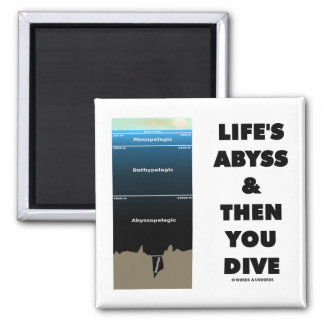 Life's Abyss And Then You Dive (Pelagic Zone) Square Magnet