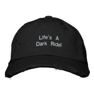 Life's ADark Ride! Embroidered Hat