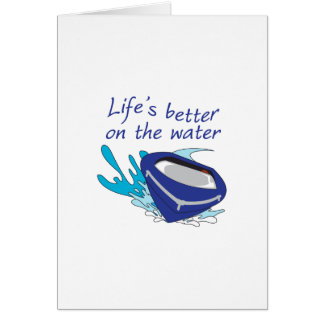LIFES BETTER ON THE WATER CARD