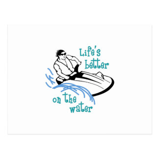 Lifes Better On the Water Postcard