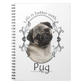 Life's Better Pug Notebook