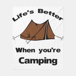 Life's Better when you're Camping Fleece Blanket