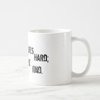 Life's Hard; Be Kind. Coffee Mug