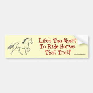 Life's Too Short Bumper Sticker