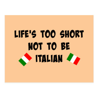 Life's Too Short Not to be Italian Postcard